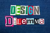 DESIGN DILEMMA text word collage, colorful fabric on blue denim, marketing inconsistency, horizontal aspect poster