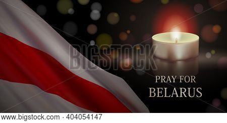 Pray For Belarus. Banner Design With White-red-white Flag, Candle, And Slogan. Vector Illustration D