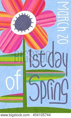 1st Day Of Spring Illustration With Single Abstract Flower Surrounded By Handwritten Text. Cheerful