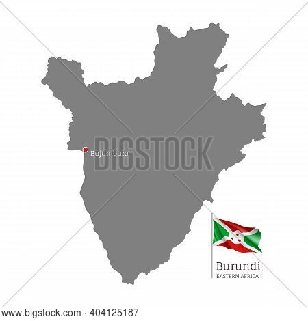 Silhouette Of Burundi Country Map. Gray Detailed Editable Map With Waving National Flag And Bujumbur
