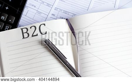 Notebook With Toolls And Notes About B2c, Business