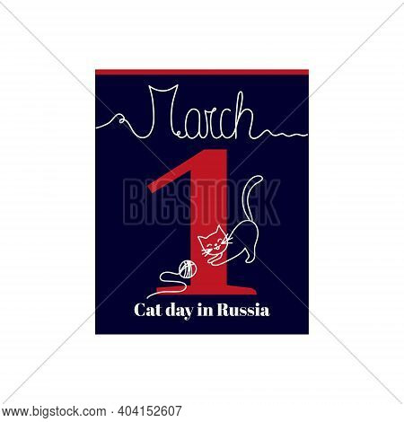 Calendar Sheet, Vector Illustration On The Theme Of Cat Day In Russia On March 1. Decorated With A H