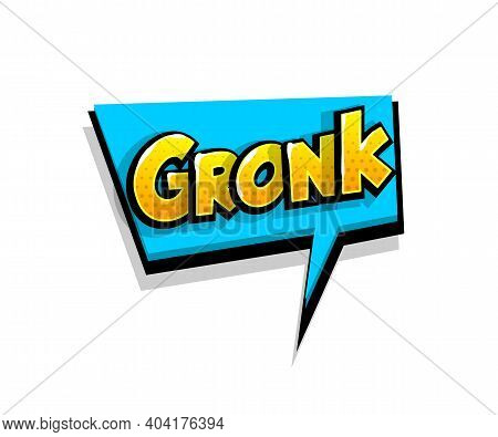 Lettering Gronk, Grr. Comic Text Logo Sound Effects. Vector Bubble Icon Speech Phrase, Cartoon Font
