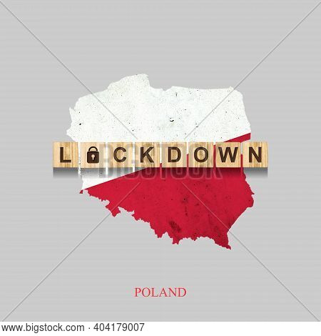 Lockdown. Poland. The Inscription On Wooden Blocks, Against The Background Of The Map Of Poland. 3d