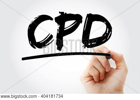 Cpd - Continuing Professional Development Acronym With Marker, Business Concept Background