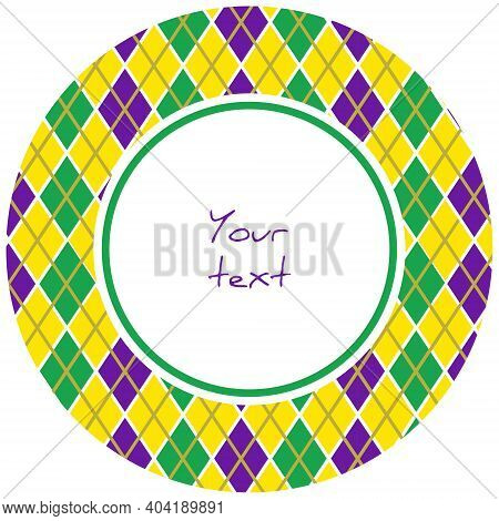 Mardi Gras Round Frame With Argyle In Traditional Colors; For Greeting Cards, Invitations, Posters,