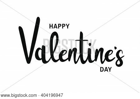 Happy Valentines Day. Happy Valentines Day Calligraphy And Text For Greeting Card, Poster, Invitatio