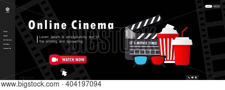 Online Cinema Banner. Watch Now Button. Movie Watching With Popcorn, 3d Glasses And Film-strip Cinem