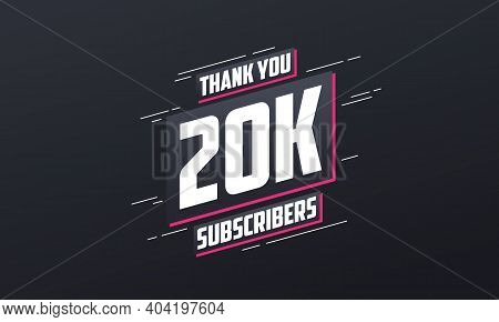 Thank You 20000 Subscribers 20k Subscribers Celebration Vector Design.