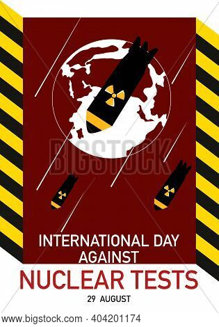 International Day Against Nuclear Tests 29th August Vector Poster.nuclear Warheads. Bombs Falling An