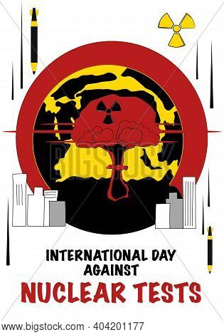International Day Against Nuclear Tests Vector Poster In Flat Style.nuclear Explosion, Detonation Mu