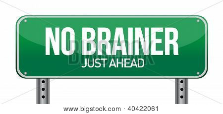 No Brainer, Just Ahead Green Road Sign