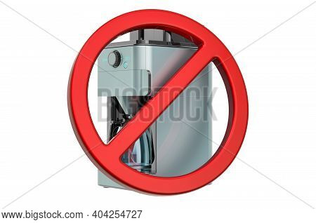 Forbidden Sign With Coffeemaker. 3d Rendering Isolated On White Background