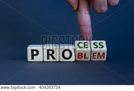 Problem Or Process Symbol. Businessman Hand Turns Wooden Cubes And Changes The Word 'problem' To 'pr