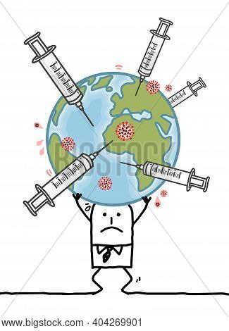 Hand Drawn Cartoon Man Carrying The Sick Earth With Syringes And Vaccine Anti-virus