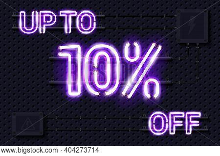 Up To 10 Percent Off Glowing Purple Neon Lamp Sign. Realistic Vector Illustration. Perforated Black