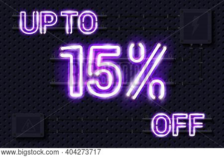 Up To 15 Percent Off Glowing Purple Neon Lamp Sign. Realistic Vector Illustration. Perforated Black