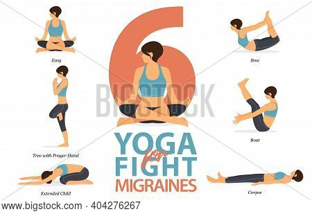 Infographic Of 6 Yoga Poses For Yoga At Home In Concept Of Fighting For Migraines Or Headache In Fla