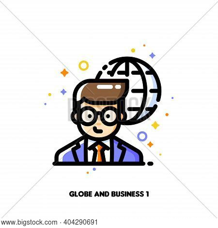 Icon Of Businessman On A Background Of Globe For International Businessperson Concept. Flat Filled O