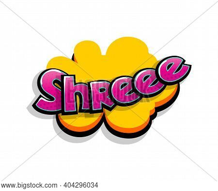 Lettering Shreee Shre, Shh. Comic Text Logo Sound Effects. Vector Bubble Icon Speech Phrase, Cartoon