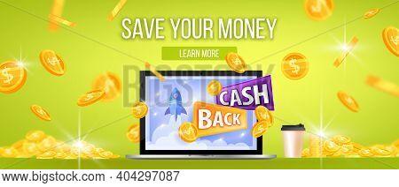 Cash Back, Save Your Money, Vector Bonus Program Offer Sale Banner With Laptop, Dollar Coins Rain, C