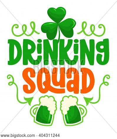 Irish Drinking Squad - Funny St Patrick's Day Inspirational Lettering Design For Posters, Flyers, T-
