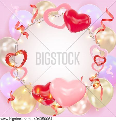 Valentines Day Background With Hearts, Balloons, Shining Garlands, Tinsel. Romantic Composition With
