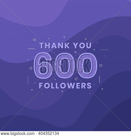 Thank You 600 Followers, Greeting Card Template For Social Networks.
