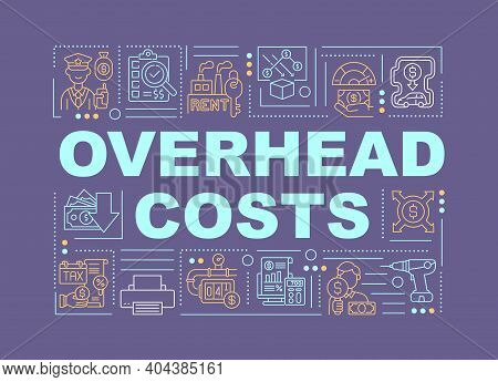 Overhead Costs Word Concepts Banner. Ongoing Expense Of Activities In Business. Infographics With Li
