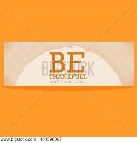 Be Thankfull Thanksgiving Day White Banner Autumn Food- Vector