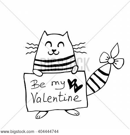 Vector Cute Cat Outline With The Inscription Be My Valentine. Hand Drawn Doodle. Simple Design Eleme