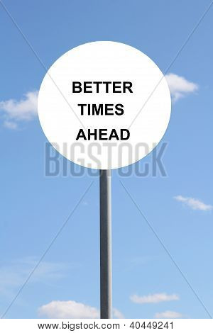 Better Times Ahead Sign