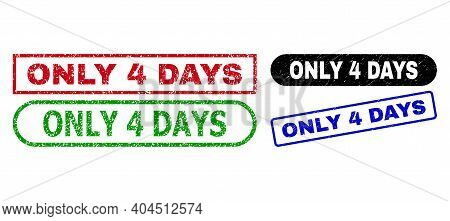 Only 4 Days Grunge Seals. Flat Vector Grunge Seals With Only 4 Days Tag Inside Different Rectangle A