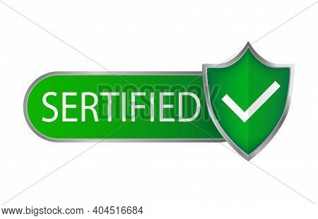 Certified Stamp, Great Design For Any Purposes. Shield Icon Vector. Vector Design Banner. Green Chec