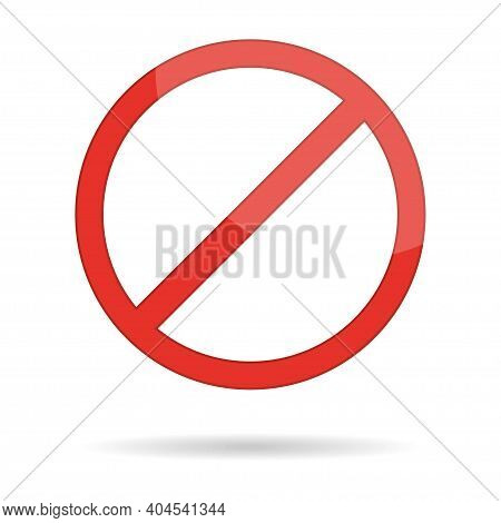 Red Prohibition Circle With Shadow. Forbidden, Warning And Stop Sign. Prohibiting Icon. Prohibited N