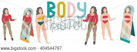 Happy Girls. Banner Body Positive With Lettering Full Girl In Clothes, In Underwear, In Front Of The