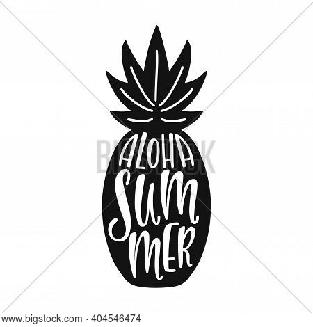 Aloha Summer. Inspirational Quote About Summer. Modern Calligraphy Phrase With Silhouette Of Pineapp