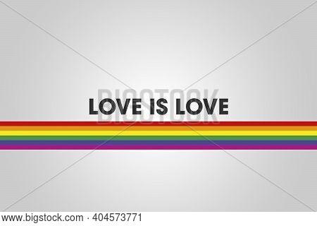 Love Is Love. Lgbtqi Gay Pride Community. Multicolored Rainbow Flag. Symbol Of Gay Pride.