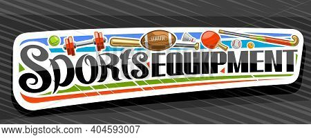 Vector Banner For Sports Equipment, White Decorative Sign Board For Sporting Goods Store With Colorf