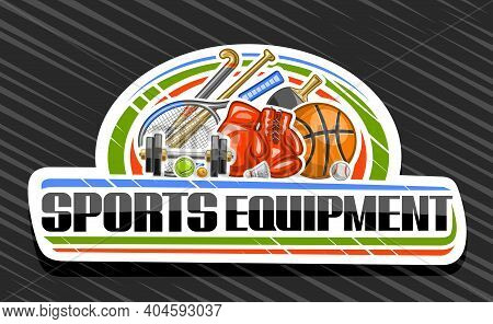 Vector Logo For Sports Equipment, White Decorative Sign Board For Sporting Goods Store With Colorful