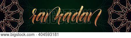 Ramadan Greeting Card Or Horizontal Banner With Modern Brush Calligraphy Ramadan Kareem. Ramadan Kar