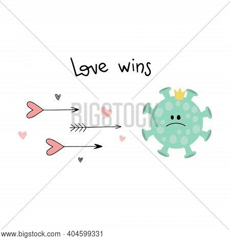 A Lot Of Cupid Of Arrows Fly To Coronavirus. Quot Love Wins Everything, Covid 19, Pandemic. Concept