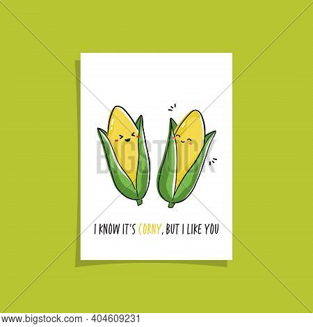 Simple Card Design With Cute Veggie And Phrase - I Know It's Corny, But I Like You.  Kawaii Drawing