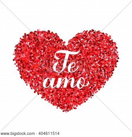 Te Amo Calligraphy Hand Lettering. I Love You Inscription In Spanish. Valentines Day Greeting Card.