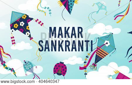 Makar Sankranti. Cartoon Holiday Background With Flying Kites Of Different Shapes And Colors. Tradit