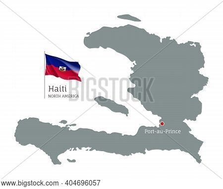 Silhouette Of Haiti Country Map. Gray Editable Map With Waving National Flag And Port Au Prince Capi