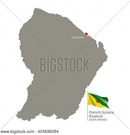 Silhouette Of French Guiana Country Map. Gray Editable Map With Waving National Flag And Cayenne Cit