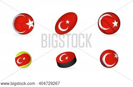 Sports Equipment With Flag Of Turkey. Sports Icon Set Of Football, Rugby, Basketball, Tennis, Hockey