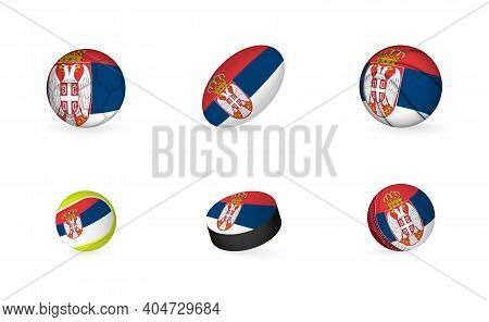Sports Equipment With Flag Of Serbia. Sports Icon Set Of Football, Rugby, Basketball, Tennis, Hockey