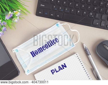 Home Office In Quarantine During The Coronavirus Pandemic. Homeoffice Concept And Covid 19 Social Is